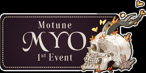 [Closed] Motune MYO 1st Event