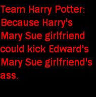 Team Harry Potter by GinnyStoleMyMan