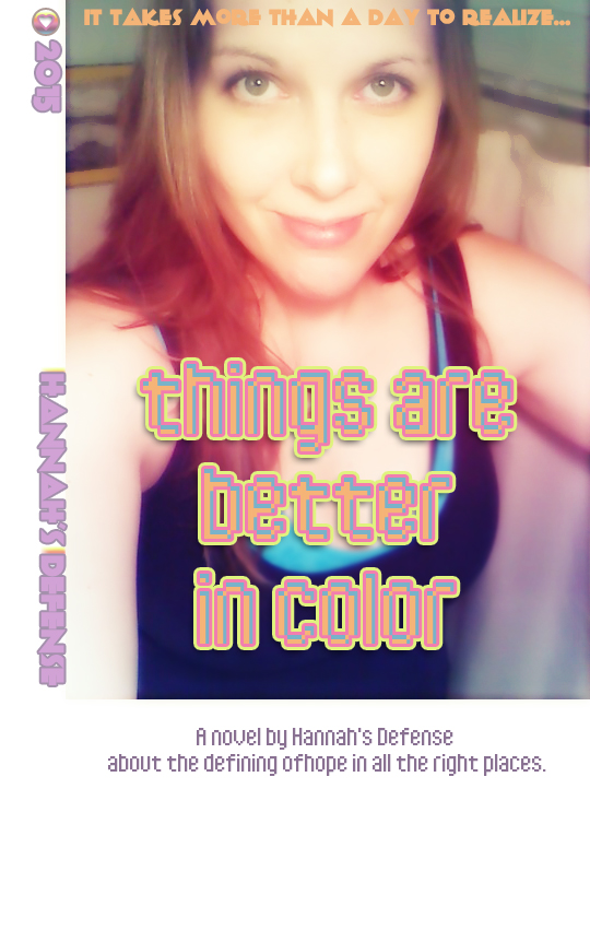 HD Novel | Things Are Better In Color by HannahsDefense