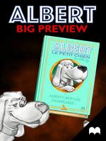 ALBERT le Petit Chien - BIG PREVIEW