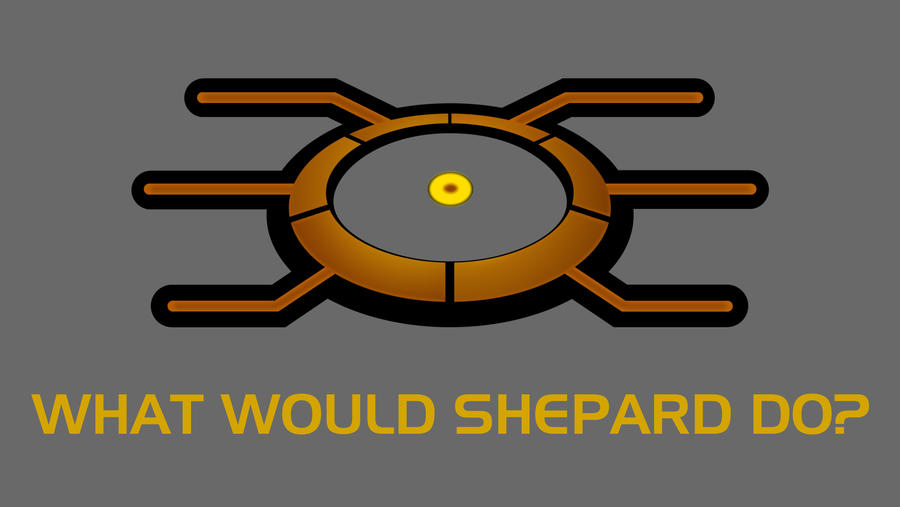 What Would Shepard Do?
