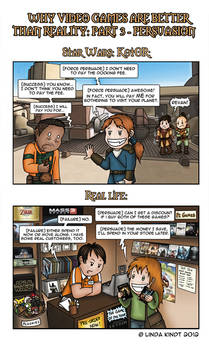 Why Video Games Are Better Than Reality: Part 3