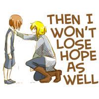 I won't lose hope yet. Not yet.