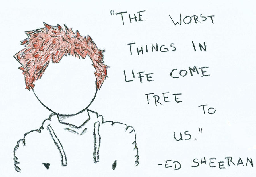 ed sheeran quotes about love quotesgram