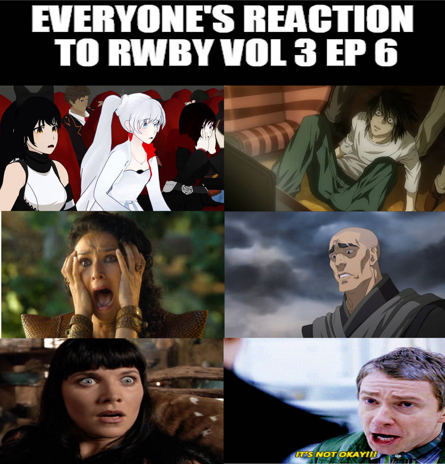 Rwby Vol 3 Ep 6 Reaction by FlyingLion76 on DeviantArt