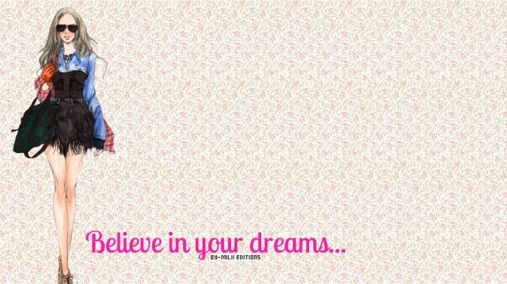 Wallpaper Believe In Your Dreams By Milii
