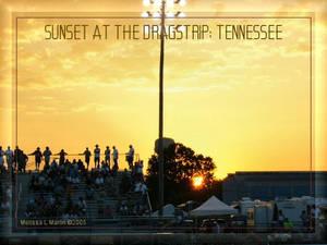 sunset at the dragstrip: tenn