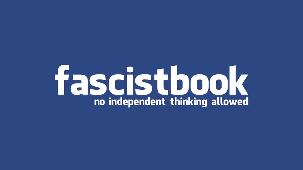 fascistbook: no independent thinking by kaxblastard