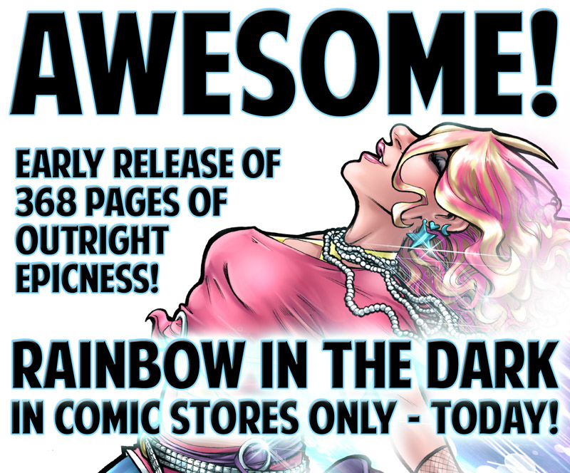 Rainbow in the Dark in Comic Shops TODAY!!!! by ComfortLove