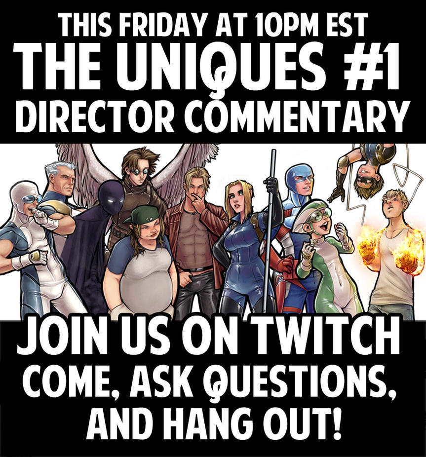The Uniques Director Commentary Live Friday! by ComfortLove