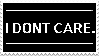 I DONT CARE. Stamp by thecayte