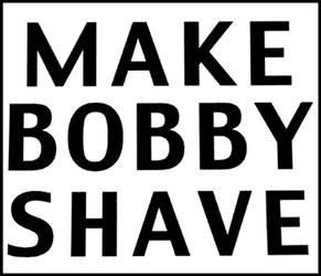 Make Bobby Shave by EverythingDEAD