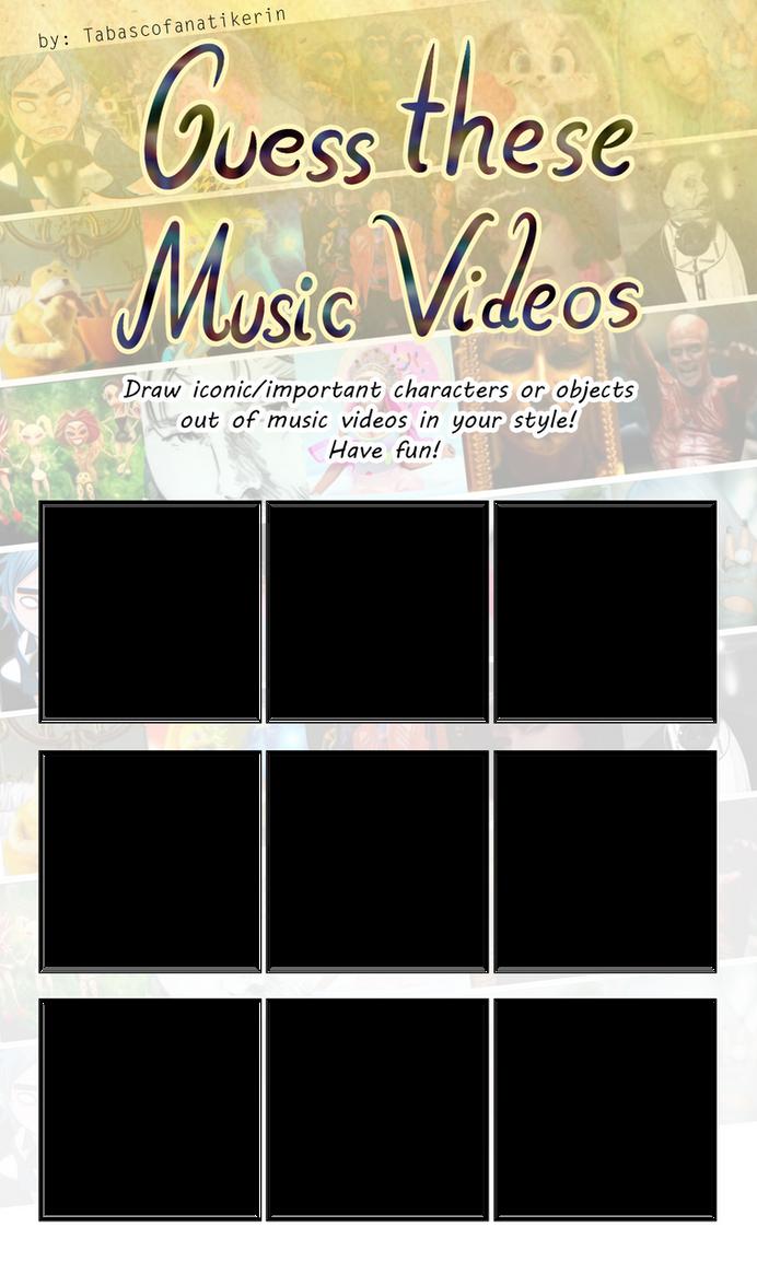 Guess these Music Videos Meme Template by Tabascofanatikerin