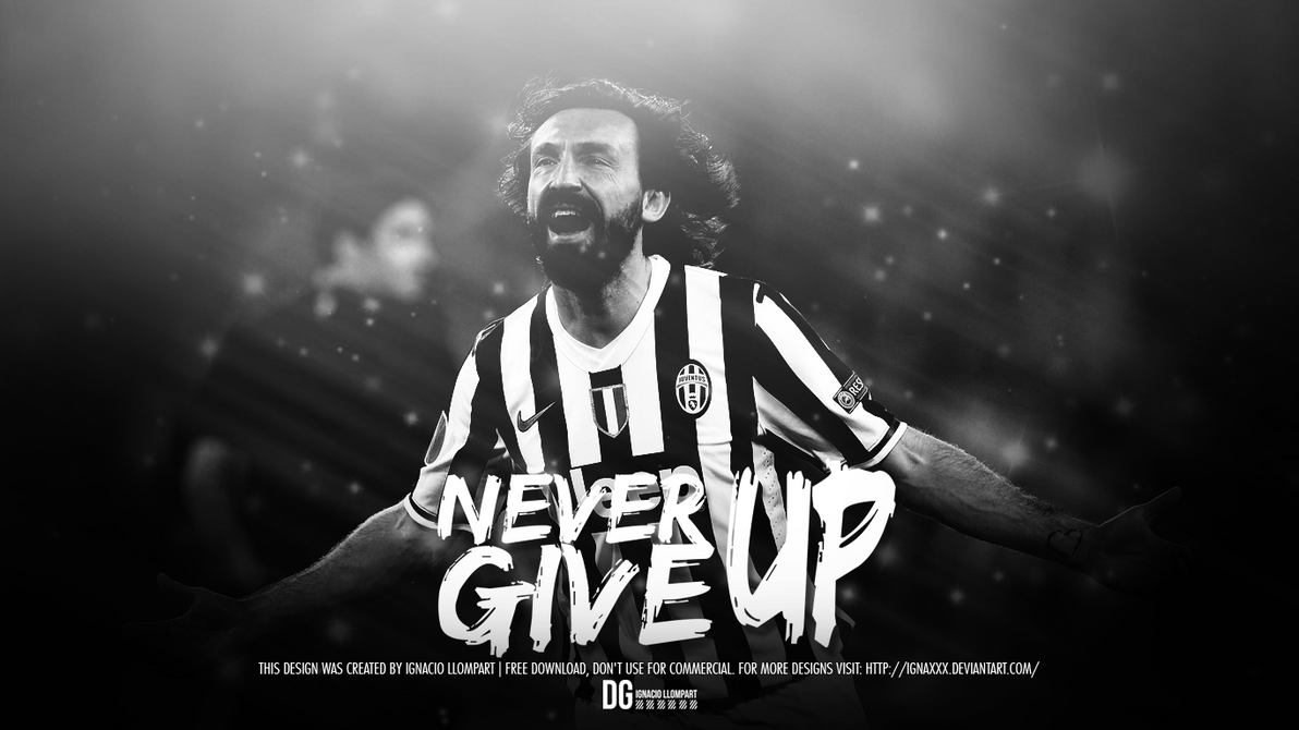 Never give up pirlo wallpaper by ignaxxx on deviantart - Never give up wallpapers desktop hd ...