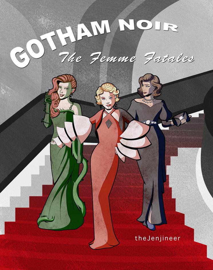 Gotham Noir - The Femme Fatales by TheJenjineer