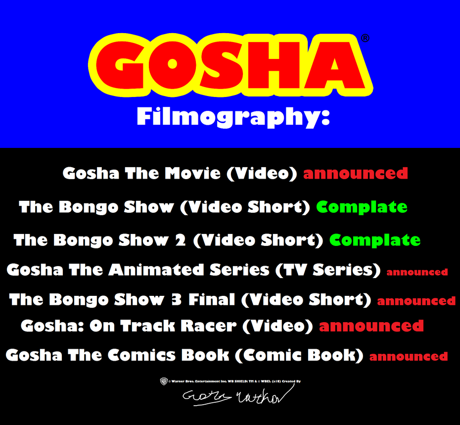 Gosha Filmography by GoshaWorld