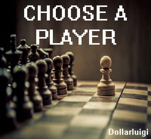 Choose A Player by Dollarluigi