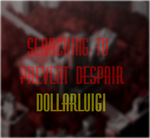 Searching To Prevent Despair by Dollarluigi