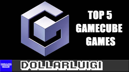 Dollargame | Top 5 Gamecube Games by Dollarluigi