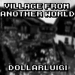 Village From Another World by Dollarluigi