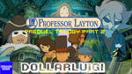 Dollargame | Professor Layton Prequel Trilogy 2