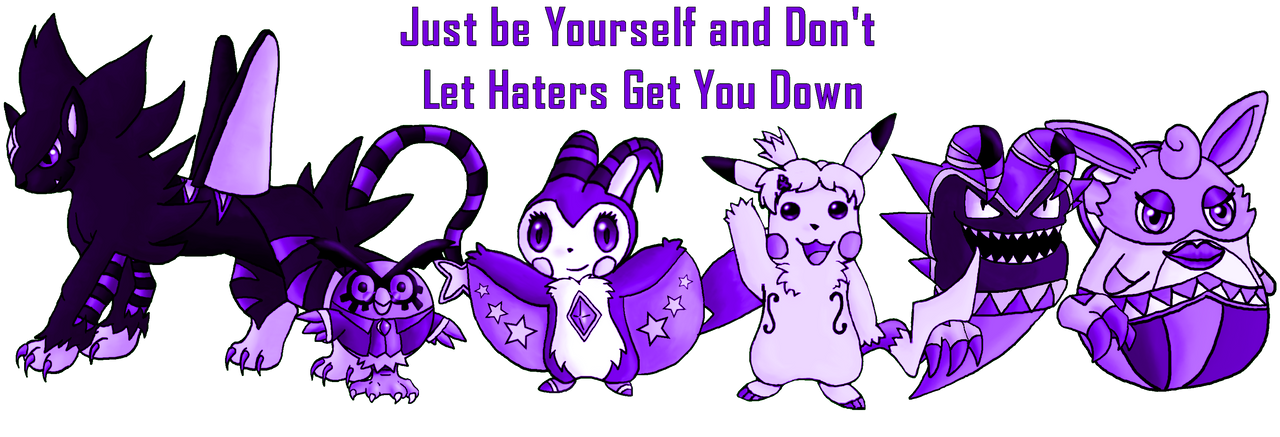 Just Be Yourself, Don't Let Haters Get You Down by Novum-Semita