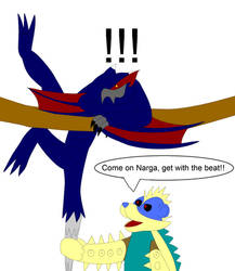 Come on Narga, get with the beat!