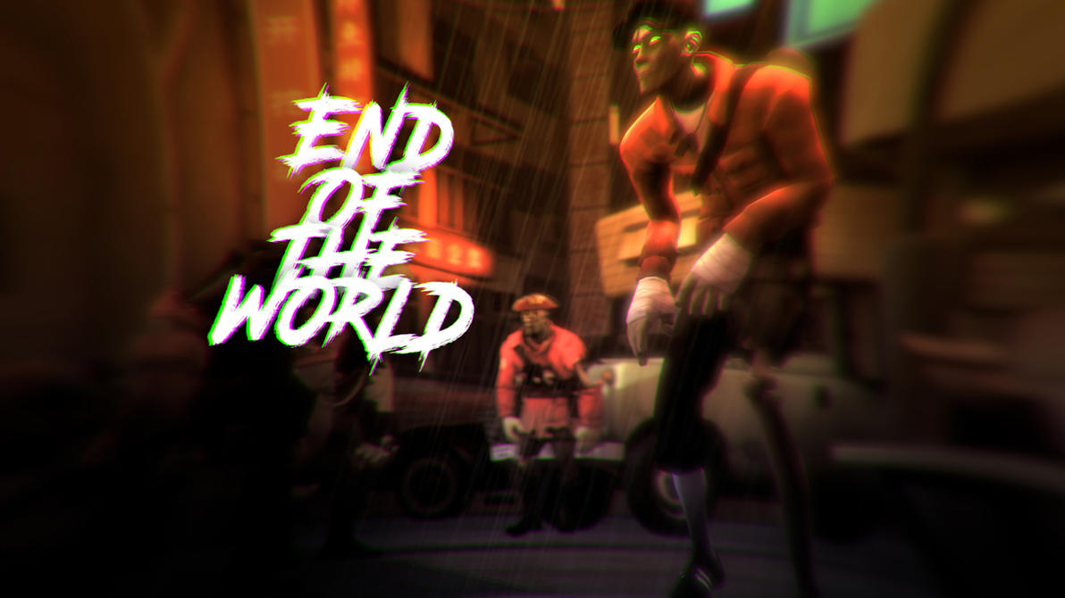 End oF The World by GUMBEAR007