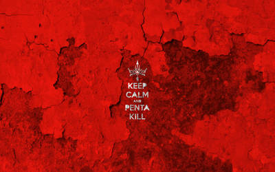 keep calm and pentakill