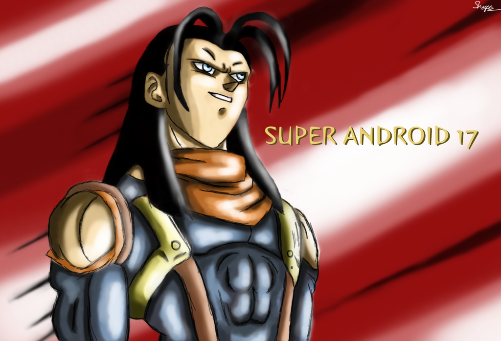 Super Android 17 by ShynTheTruth on DeviantArt