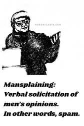 Mansplaining is Spam. by ArtByJenX