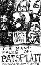 The Many Faces of Pat Splatt