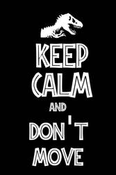 Keep Calm and Don't Move by son-link
