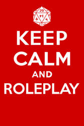 Keep Calm and Roleplay by son-link