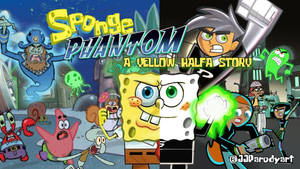 Sponge Phantom: A Yellow Halfa Story