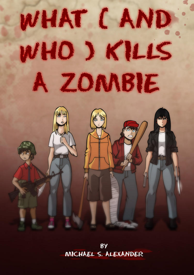 Who (And What) Kills A Zombie by Cid-Vicious