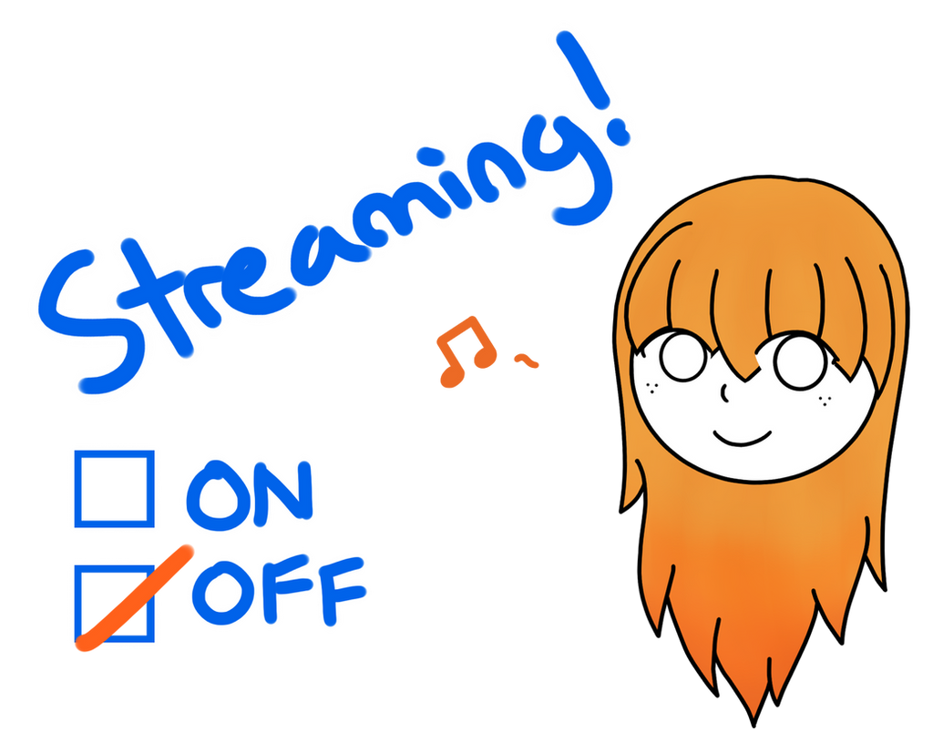 Streaming! OFF by Fyreglyphs