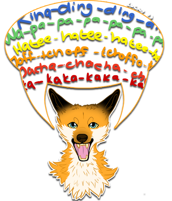 WHAT DOES THE FOX SAY by LuckyPaw