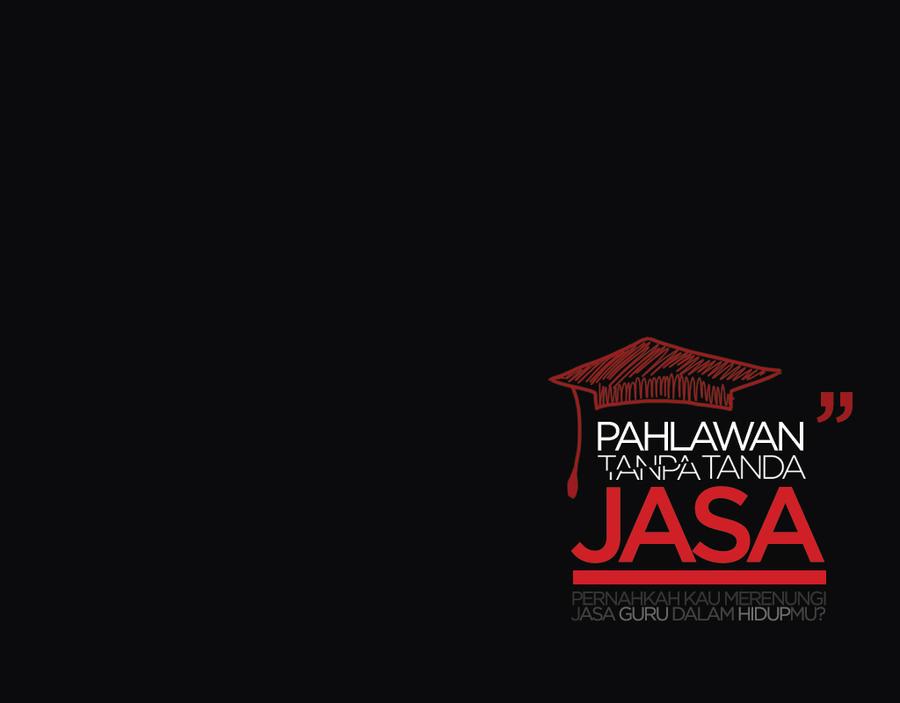 Pahlawan Tanpa Tanda Jasa by ariadng