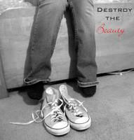 destroy the beauty