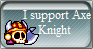 I Support Axe Knight by Kitsune0Jester