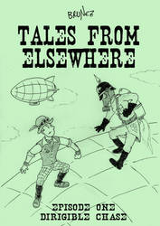 Tales From Elsewhere - Episode 1: Dirigible Chase by marcobrunez