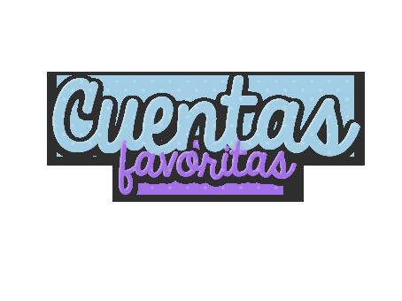 +CuentasFavoritas - IUP by TheColorsOnYou