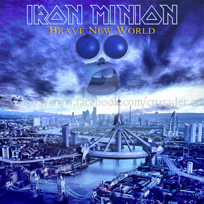 Iron Minion - Brave New World by croatian-crusader on ...