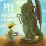My soon-to-be-reality comic, My Friend Cthulhu