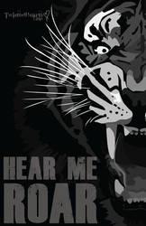 Hear Me Roar. by TwistedHearts