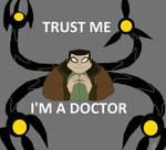 Trust me, I'm a doctor.