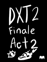 DXT2 Round 6 Act 2 by cupil