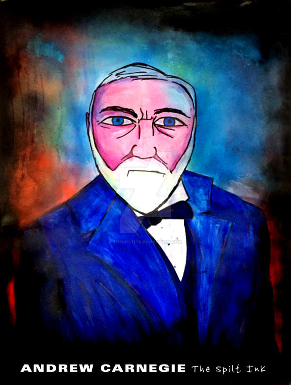 Andrew Carnegie by THE SPILT INK by thespiltink