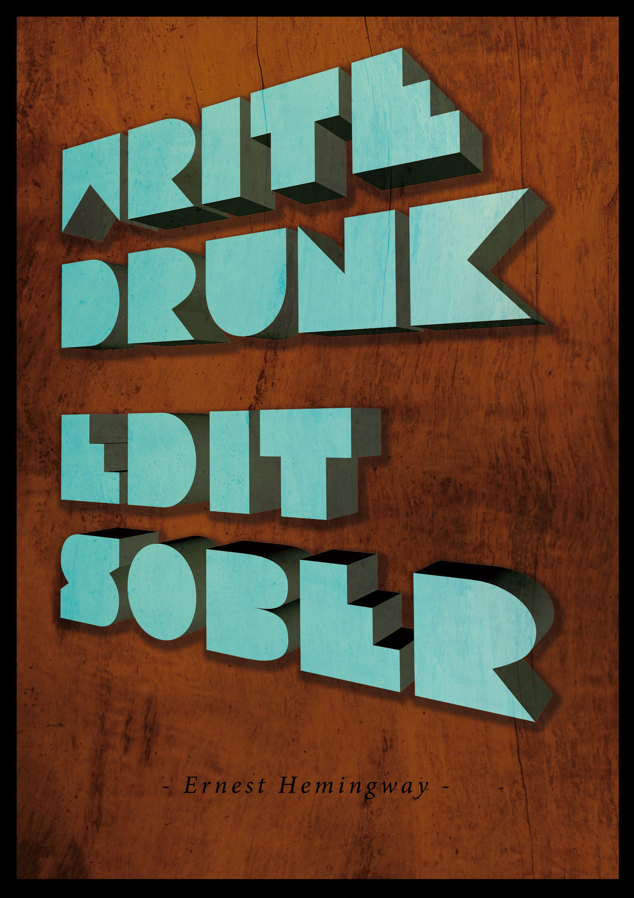 write drunk, edit sober by uuuuuargh